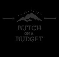 Butch On a Budget