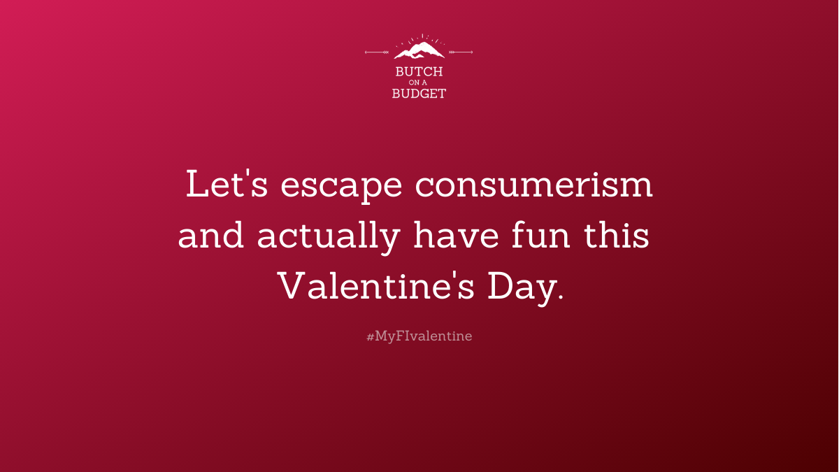 Budget-Friendly Valentine's Day — Butch on a Budget